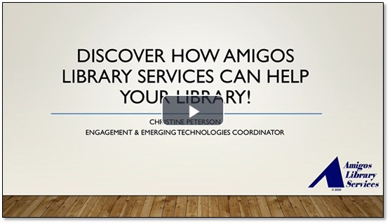 Watch/View: Discover How Amigos Library Services Can Help Your Library Webinar recording
