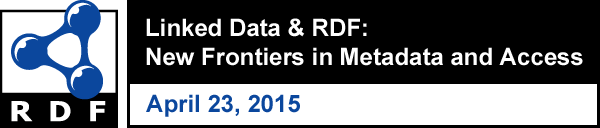 Linked Data & RDF: New Frontiers in Metadata and Access logo